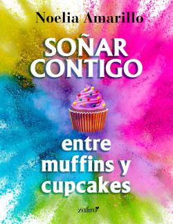 Soñar contigo entre muffins y cupcakes
